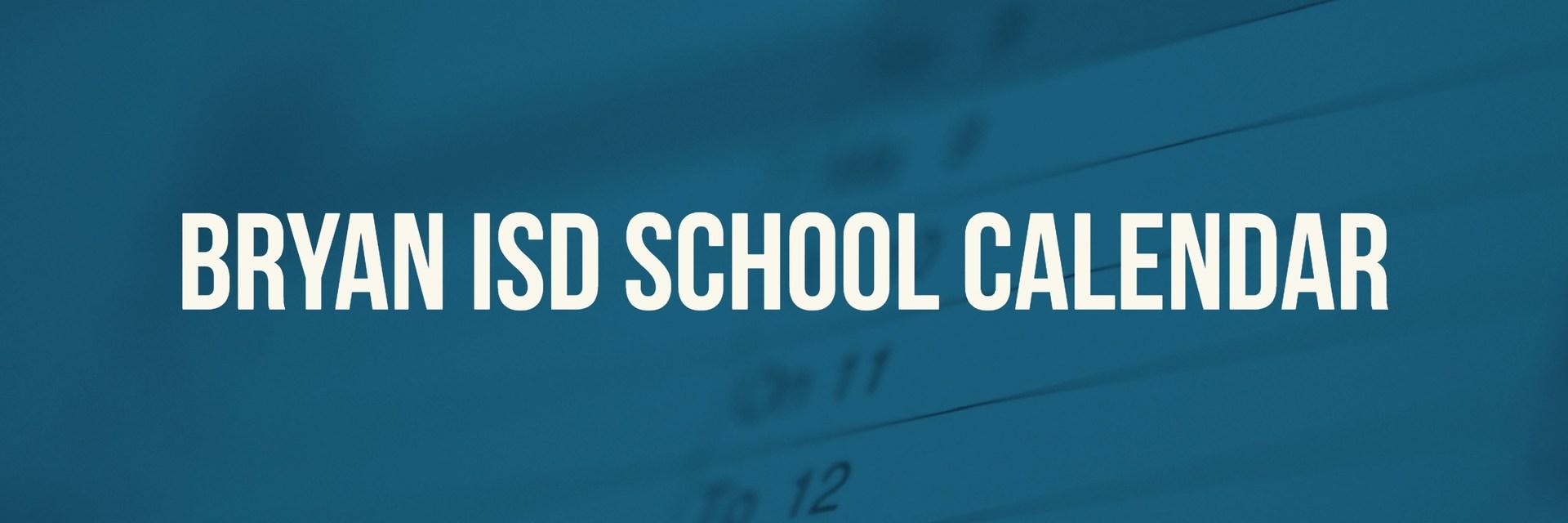 Bryan Isd Calendar 2020 School Calendar, Testing & Fine Arts/Athletics Events