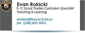 Evan Rokicki, Curriculum Specialist.  Phone:  248-823-5053.