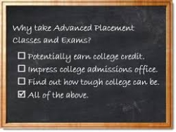 Reasons to take an AP class and exam: earn college credit, impress admissions offices, and find out how tough college can be.