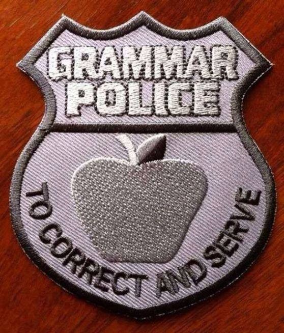 Grammar Police: To correct and serve