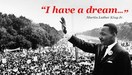 I Have A Dream - MLK Jr.