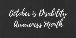 October is Disability Awareness Month.png