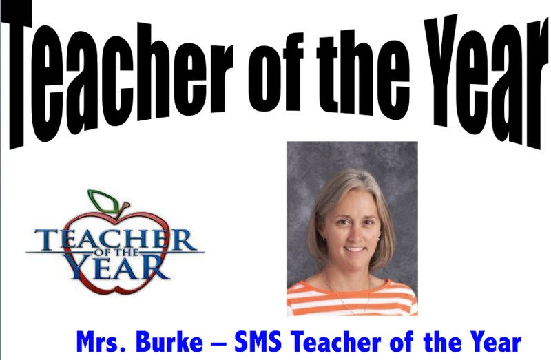 Mrs. Burke - SMS Teacher of the Year