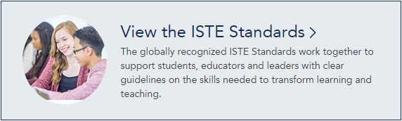 The ISTE Standards are globally recognized
