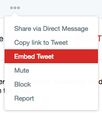 On Twitter select Embed Tweet from the menu