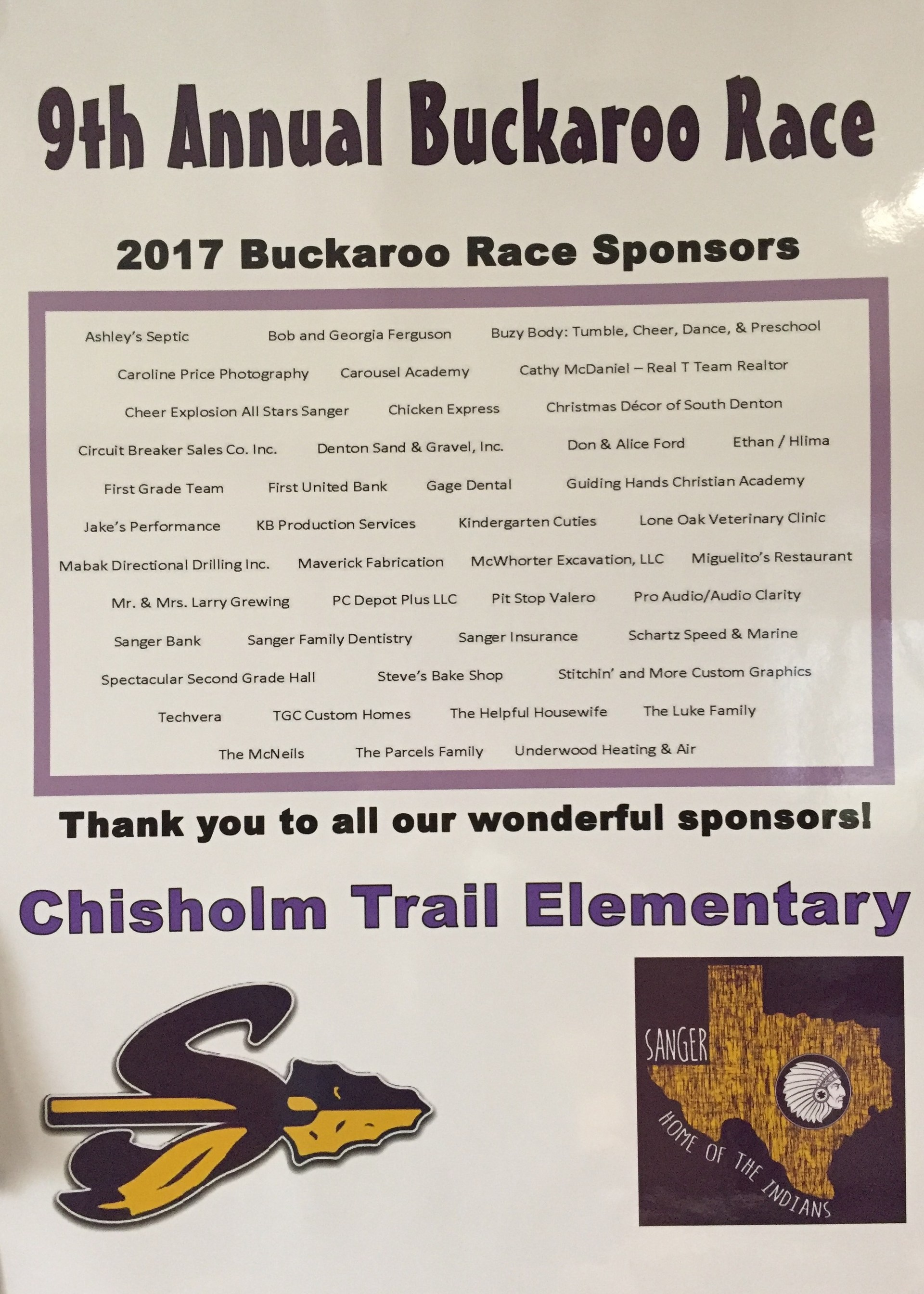 9th Annual Buckaroo Race 2017 Buckaroo Race Sponsors - Thank you to all our Wonderful sponsors! Chisholm Trail Elementary. Also a picture of our S Loga and Texas Sanger Home of the Indians.