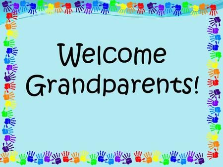 Graphic says Welcome Grandparents