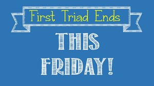 Triad 1 Ends this Friday in a banner