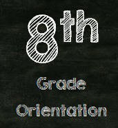 8th Grade Orientation Thumbnail Image