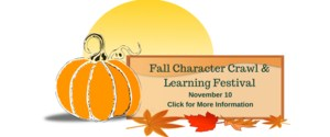 Fall character Crawl and learning festival 11/10.