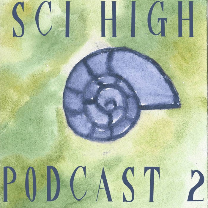 Sci High Podcast Season 2 is live! Thumbnail Image