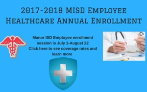 Manor ISD 2017-18 Healthcare Enrollment for district employees is underway.=