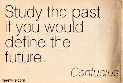 Study the past to define your future.
