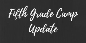 Fifth Grade Camp Update.png