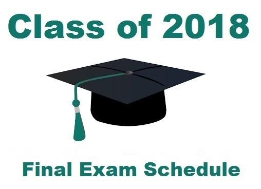 Class of 2018 Final Exam Schedule