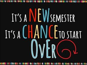 new semester start over