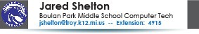Jared Shelton, Boulan Park Middle School Tech, jshelton@troy.k12.mi.us or 248-823-4915.
