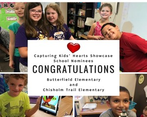 Congratulations Capturing Kids' Hearts Showcase School Nominees Butterfield Elementary and Chisholm Trail Elementary