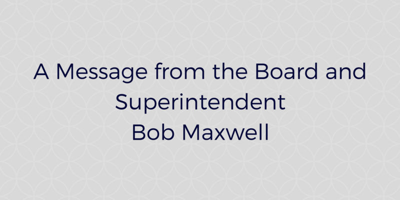 A Message from the Board and Superintendent Maxwell Thumbnail Image
