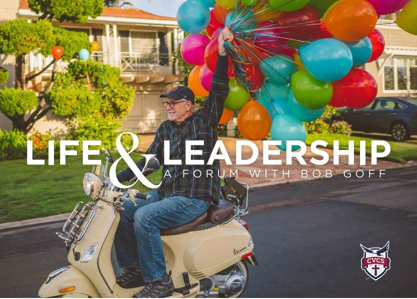 Life and Leadership: A Forum with Bob Goff