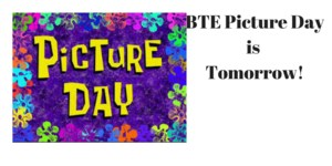 BTE Picture Dayis Tomorrow! copy.png