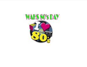 80s day WAHS.jpg
