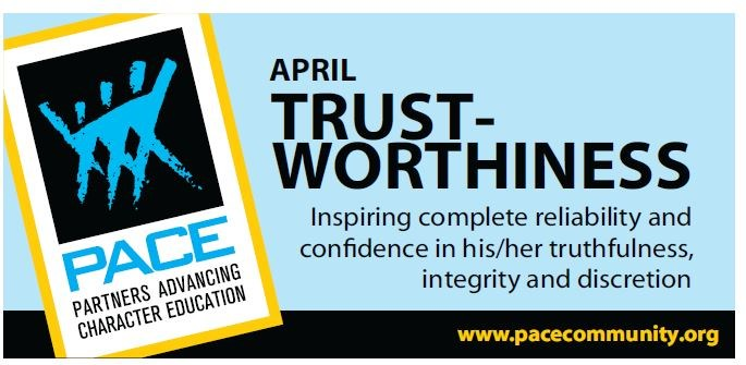 PACE Character Trait for April is Trust - Worthiness. Thumbnail Image