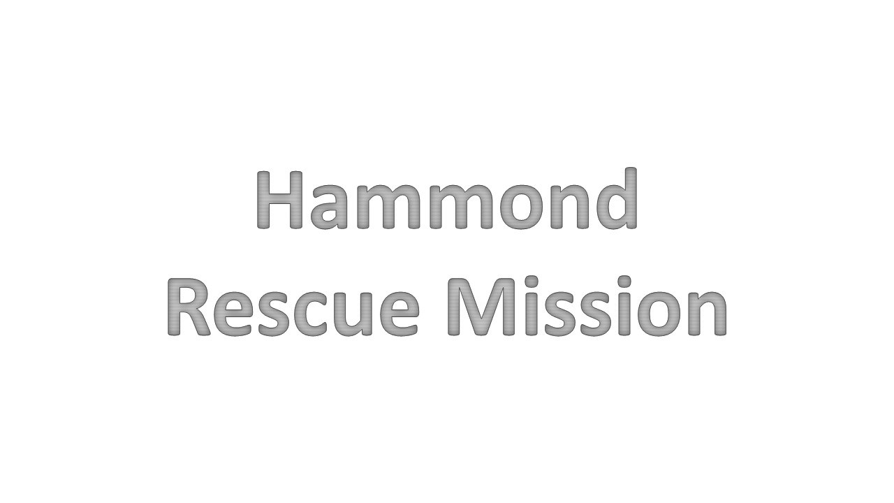 Hammond Rescue Mission