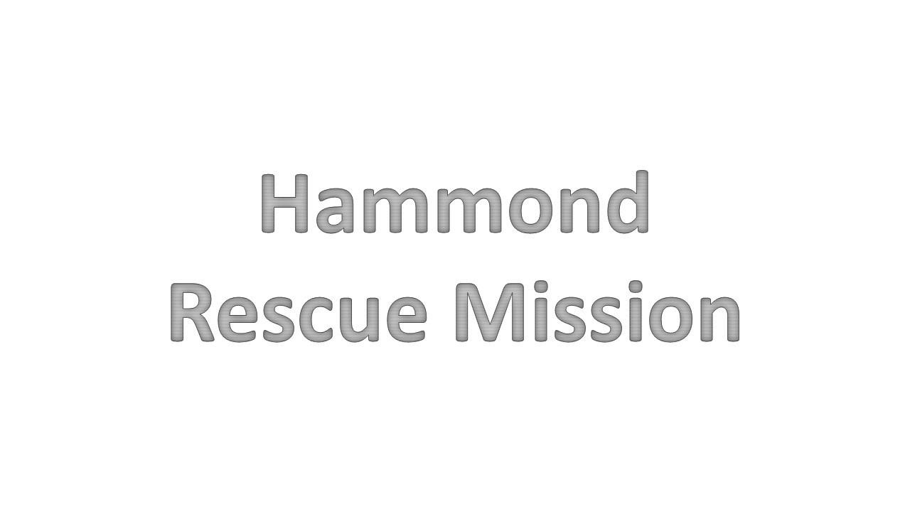 Hammond Rescue Mission