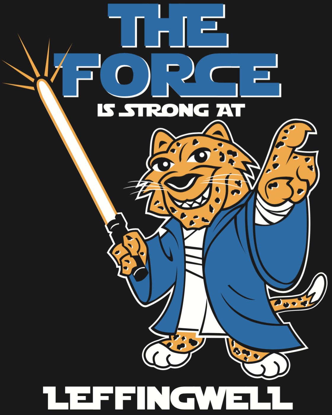 The Force is Strong at Leffingwell poster