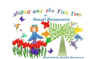 Image of Sonali Ranaweera's published children's book called Abigail and the Fish Tree