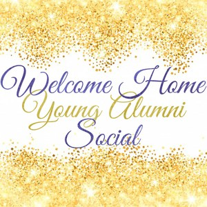 Young Alumni Social- Welcome Home.jpg