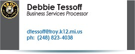 Debbie Tessoff, dtessoff@troy.k12.mi.us.