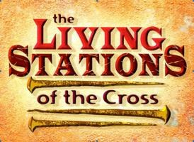 Living Stations of the Cross! Thumbnail Image