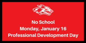 No SchoolMonday, January 16Professional Development Day (1).png