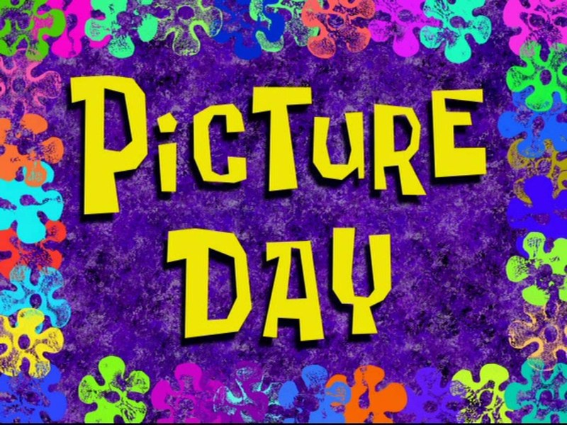 This is a picture with the words Picture day