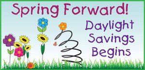 Spring Forward on top, Daylight Saving Begins image with flowers and a springing flower