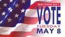 Election Day Tuesday May 8th