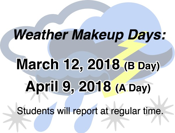 Weather Makeup Days (3/12, 4/9)