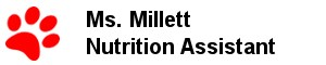 Ms. Millett - - Nutrition Assistant