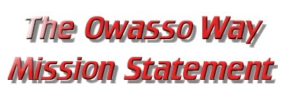 The Owasso Way Mission Statement