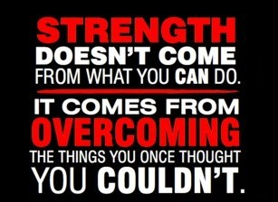 Strength doesn't come motto